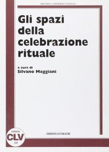Copertina di 'Gli spazi della celebrazione rituale'