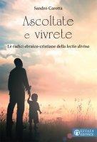 Ascoltate e vivrete - Sandro Carotta
