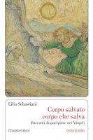 Corpo salvato, corpo che salva - Lilia Sebastiani