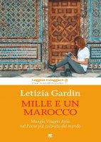 Mille e un Marocco - Letizia Gardin