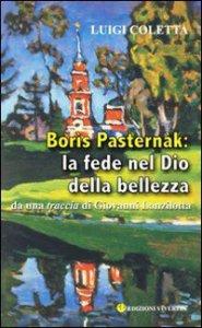 Copertina di 'Boris Pasternak: la fede nel Dio della bellezza'