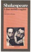 I due nobili cugini. Testo inglese a fronte - Shakespeare William