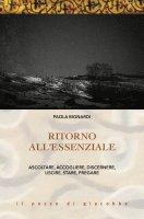 Ritorno all'essenziale - Paola Bignardi