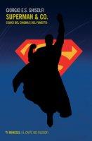 Superman & Co. Codici del cinema e del fumetto - Ghisolfi Giorgio E. S.