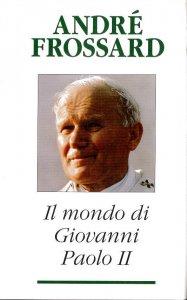 Copertina di 'Il mondo di Giovanni Paolo II'