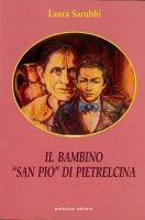 Il bambino san Pio di Pietrelcina - Laura Sarubbi