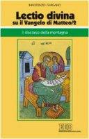 «Lectio divina» su il Vangelo di Matteo vol.2 - Gargano Innocenzo
