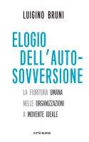 Elogio dell'auto-sovversione - Luigino Bruni