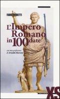 L' impero romano in 100 date - Guidetti Fabio