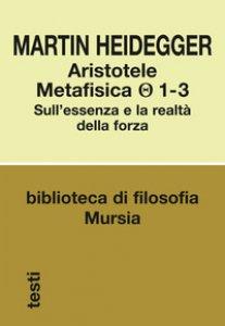 Copertina di 'Aristotele. Metafisica (1-3). Sull'essenza e la realtà della forza'