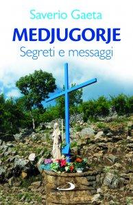 Copertina di 'Medjugorje. Segreti e messaggi'