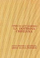 Opera omnia vol. VIII - La dottrina cristiana - Agostino (sant')