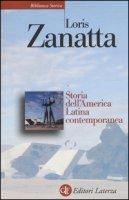 Storia dell'America Latina contemporanea - Zanatta Loris