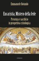 Eucaristia, mistero della fede - Emmanuele Rotundo
