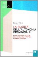 La scuola dell'autonomia provinciale - Vidoni Claudio