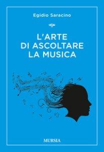Copertina di 'L' arte di ascoltare la musica'