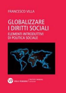 Copertina di 'Globalizzare i diritti sociali. Elementi introduttivi di politica sociale'