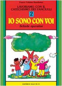 """Copertina di 'Lavoriamo con il catechismo dei fanciulli. Vol. 2: Schede operative """"Io sono con voi""""'"""