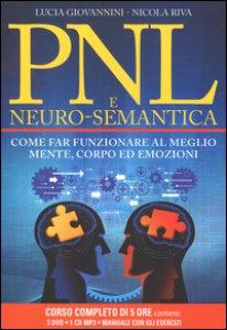 Copertina di 'PNL e neuro-semantica. Come far funzionare al meglio mente, corpo ed emozioni. Con CD Audio formato MP3. Con 3 DVD'