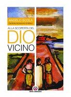Alla scoperta del Dio vicino - Angelo Scola