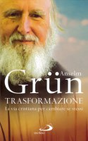 Trasformazione - Anselm Grün