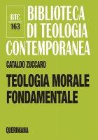 Teologia morale fondamentale - Cataldo Zuccaro