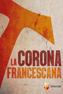 Copertina di 'La corona francescana'