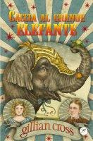 Caccia al grande elefante - Gillian Cross