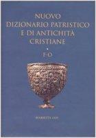Nuovo dizionario patristico e di antichità cristiane / F-O