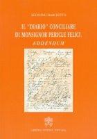 """Il """"Diario"""" conciliare di Monsignor Pericle Felici - Agostino Marchetto"""