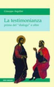 Copertina di 'La testimonianza prima del «dialogo» e oltre'