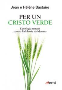 Copertina di 'Per un Cristo verde'