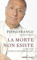 La morte non esiste - Franco Pippo
