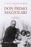 L'ecumenismo di don Primo Mazzolari - AA. VV.
