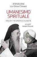 Umanesimo spirituale - Atenagora con Olivier Clément