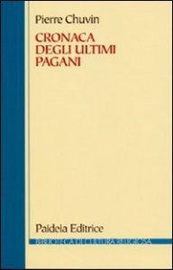 Copertina di 'Cronaca degli ultimi pagani'