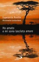 Ho amato e mi sono lasciata amare - Esperanza Rosillo