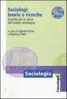 Sociologi: teorie e ricerche. Sussidio per la storia dell'analisi sociologica. Con aggiornamento online