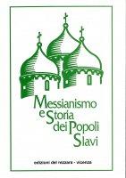 Messianismo e storia dei popoli slavi - Grytzko Mascioni, Adriano Dell'Asta, Pietro Nonis