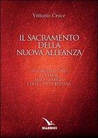 Il sacramento della nuova alleanza - Vittorio Croce