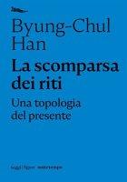 La scomparsa dei riti - Byung-Chul Han