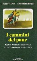 I cammini del pane - Cosi Francesca, Repossi Alessandra