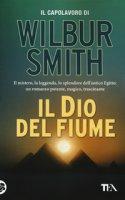 Il dio del fiume - Smith Wilbur