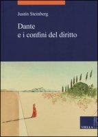 Dante e i confini del diritto - Steinberg Justin