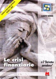 Copertina di 'Le crisi finanziarie e il «derivatus paradoxus»'