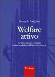 Copertina di 'Welfare attivo. Apprendimento continuo e nuove politiche del lavoro in Europa'