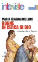 Donne in cerca di Dio - Angelini M. Ignazia