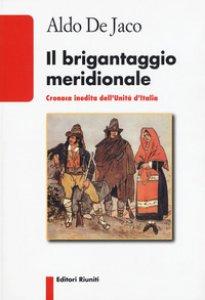Copertina di 'Il brigantaggio meridionale. Cronaca inedita dell'Unità d'Italia'
