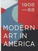 Modern art in America (1908-1968). Ediz. a colori - Agee William C.