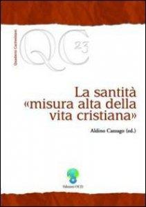 Copertina di 'La santità, «misura alta della vita cristiana»'